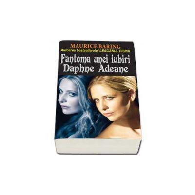 Fantoma unei iubiri - Daphne Adeane