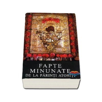 Fapte minunate de la Parinti athoniti