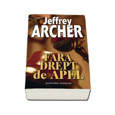 Fara drept de apel - Jeffrey Archer