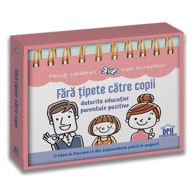 Fara tipete catre copii datorita educatiei parentale pozitive. Calendar