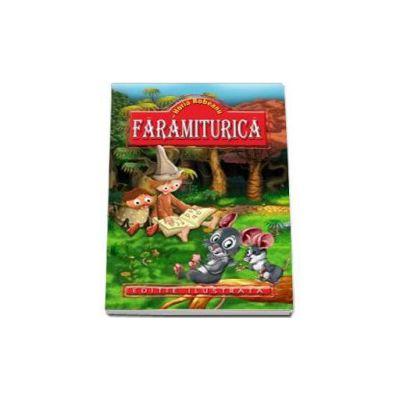 Faramiturica - Robeanu Horia (Editie ilustrata)