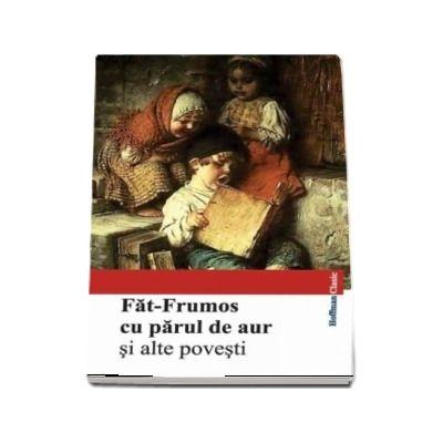Fat-Frumos cu parul de aur si alte povesti - Colectia Hoffman Clasic