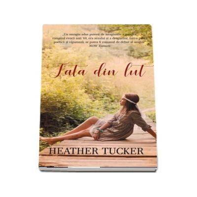 Fata din lut - Heather Tucker (Carte de buzunar)