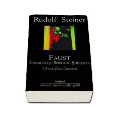 Faust. Consideratii spiritual stiintifice -  Volumul I si II