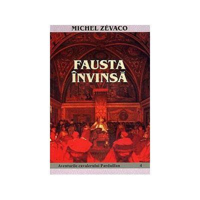 Fausta invinsa. Aventurile cavalerului Pardaillan