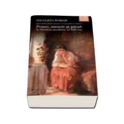 Femei, onoare si pacat in Valahia secolului al XIX-lea - Nicoleta Roman