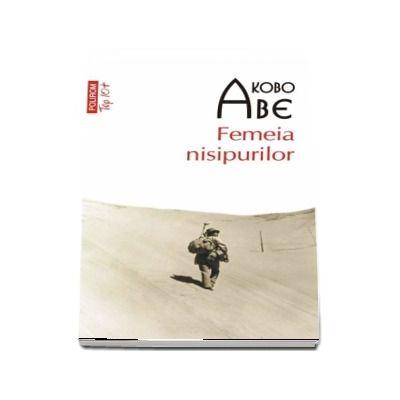 Femeia nisipurilor -  Kobo Abe (Editie de buzunar, Top 10)