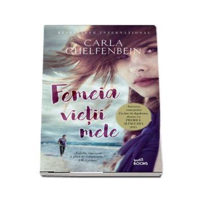 Femeia vietii mele - Carla Guelfenbein (Buzz Books)