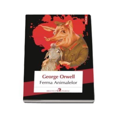 Ferma Animalelor - George Orwell (Editia 2017)