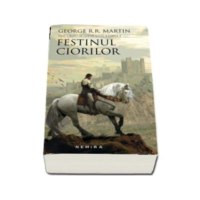 Festinul ciorilor - Saga Cantec de gheata si foc, cartea a IV-a (Editie 2017)