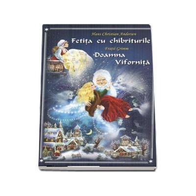 Fetita cu chibriturile - Doamna vifornita (Editie ilustrata)