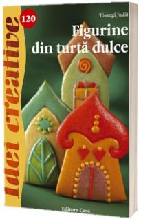 Figurine din turta dulce - Idei creative 120 (Toszegi Judit)