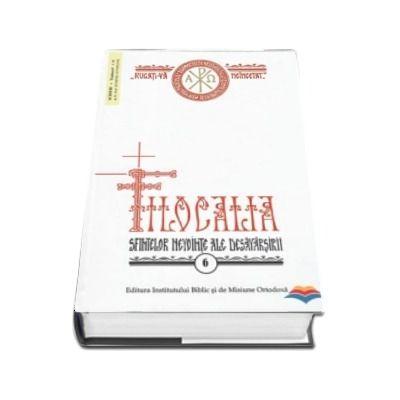 Filocalia sfintelor nevointe ale desavarsirii - volumul 6