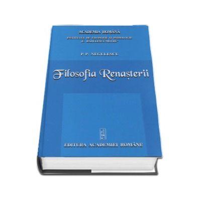 Filosofia Renasterii - P. P. Negulescu