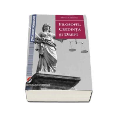 Filosofie, credinta si drept - Marius Andreescu