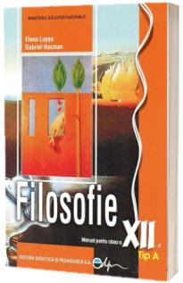 Filosofie (Tip A), manual pentru clasa a XII-a  (Lupsa Elena)