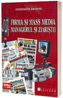 Firma si mass media, managerul si ziaristii