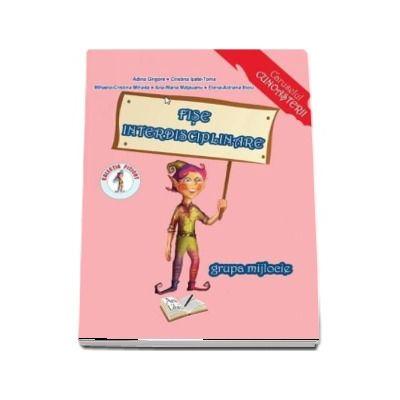 Fise interdisciplinare pentru grupa mijlocie 4-5 ani - Adina Grigore (Caruselul cunoasterii)