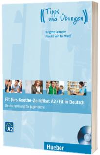 Fit furs Goethe-Zertifikat A2 - Fit in Deutsch Lehrbuch mit Audio-CD Deutschprufung fur Jugendliche - Brigitte Schaefer (Auxiliar recomandat pentru elevii de gimnaziu)