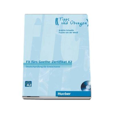Fit furs Goethe-Zertifikat A2 Lehrbuch mit Audio-CD Deutschprufung fur Erwachsene - Brigitte Schaefer (Auxiliar recomandat pentru elevii de gimnaziu)