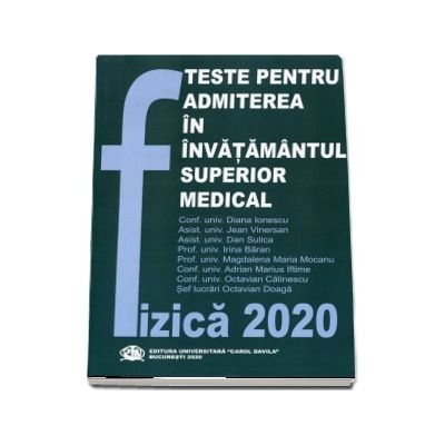 Fizica 2020, Teste pentru admiterea in invatamantul superior medical