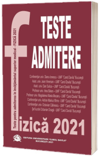 Fizica 2021 - Teste pentru admiterea in invatamantul superior medical