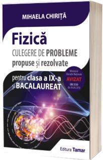Fizica, culegere de probleme propuse si rezolvate pentru clasa a IX-a si Bacalaureat