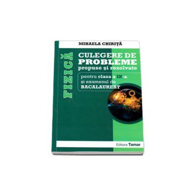 Fizica culegere de probleme propuse si rezolvate pentru clasa a IX-a si examenul de Bacalaureat