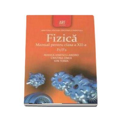 Fizica F1/F2 - Manual pentru clasa a XII-a
