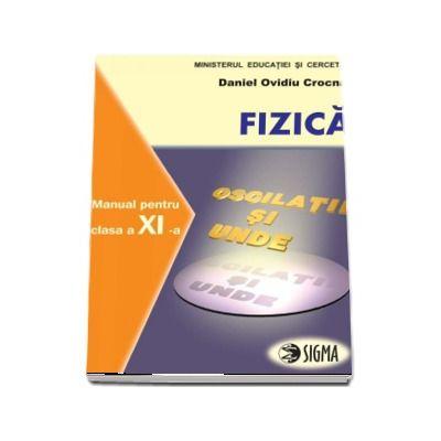 Fizica. Manual - profil F1+F2 pentru clasa a XI-a (Daniel Ovidiu Crocnan)