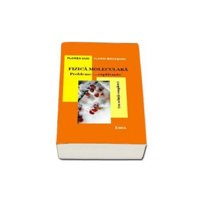 Fizica Moleculara. Probleme... captivante (cu solutii complete) Editia a III-a