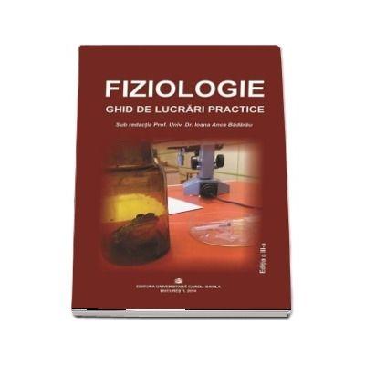 Fiziologie. Ghid de lucrari practice