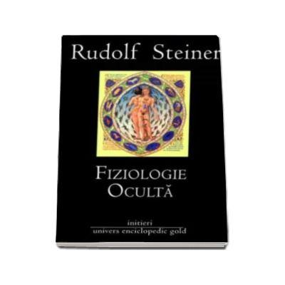 Fiziologie Oculta - Rudolf Steiner