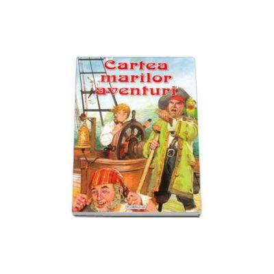 Cartea marilor aventuri - Editie cartonata