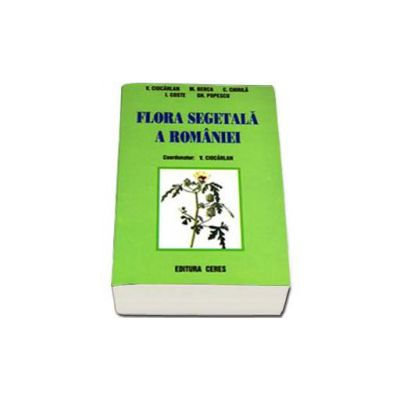 Flora Segetala a Romaniei (Informatii despre buruieni si combaterea lor)