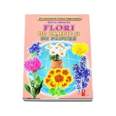 Flori de campie si de padure - Sa cunoastem lumea impreuna! (Contine 16 cartonase cu imagini color)