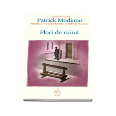 Flori de ruina (Serie de autor Patrick Modiano)