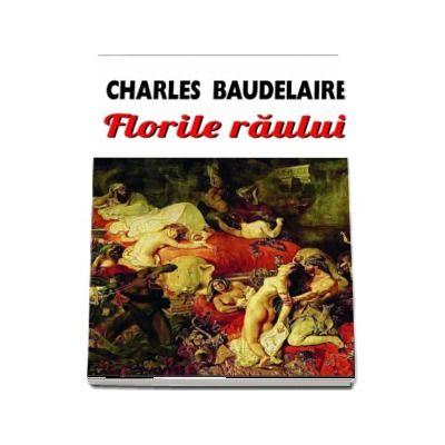Florile raului - Charles-Pierre Baudelaire