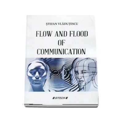 Flow and flood of communication
