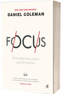 Focus. Motivatia ascunsa a performantei, editia a II-a