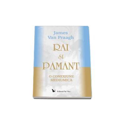 RAI SI PAMANT: O CONEXIUNE MEDIUMICA