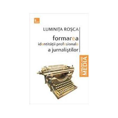 Formarea identitatii profesionale a jurnalistilor