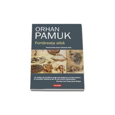 Fortareata alba - Traducere din limba turca si note de Luminita Munteanu