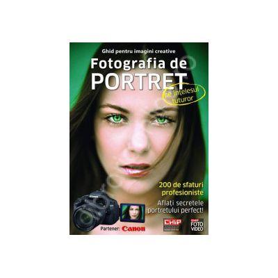Ghid pentru imagini creative - Fotografia de portret pe intelesul tuturor