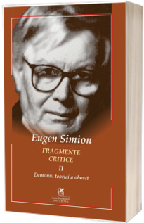 Fragmente critice. Vol. 2 : Demonul teoriei a obosit - Eugen Simion.