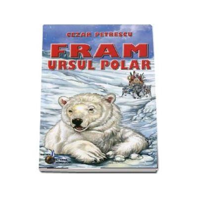 Fram, ursul polar (Colectia pentru copii)