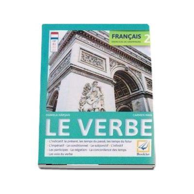 Francais 2 Exercices de grammaire: Le verbe - Daniela Harsan (Editie 2017)