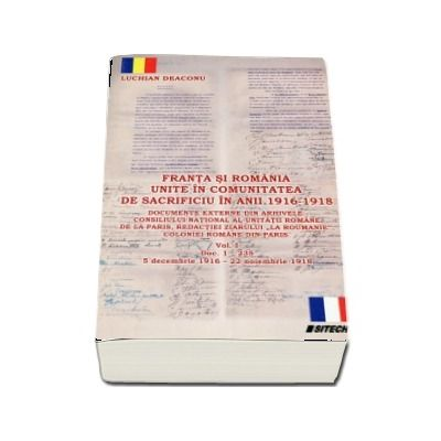 Franta si Romania unite in comunitatea de sacrificiu in anii 1916-1918. Doua volume