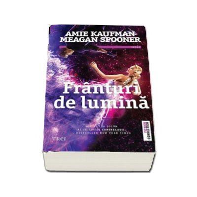 Franturi de lumina - Amie Kaufman (Al treilea volum al Trilogiei Constelatii)