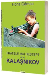Fratele mai destept al lui Kalasnikov